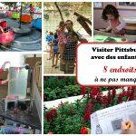 Visiter Pittsburgh avec des enfants: 8 endroits à ne pas manquer
