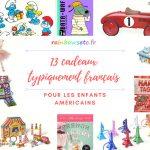 13 cadeaux typiquement français pour les enfants américains