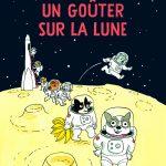 Le livre du mois #14: Un goûter sur la Lune