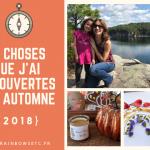12 choses que j'ai découvertes cet automne (2018)